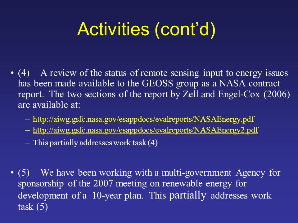 Activities (contd) (4)A review of the status of remote sensing input to energy issues has been made available to the GEOSS group as a NASA contract report.