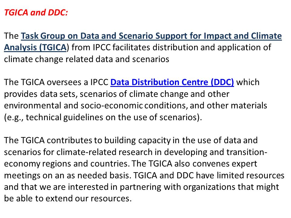 TGICA and DDC: The Task Group on Data and Scenario Support for Impact and Climate Analysis (TGICA) from IPCC facilitates distribution and application