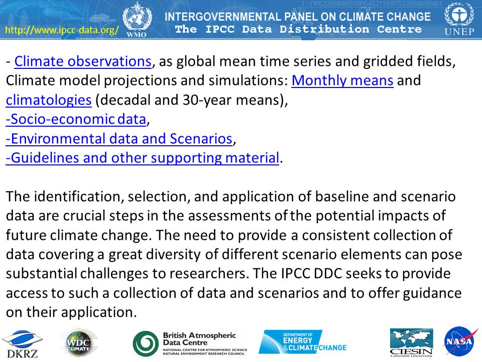 http://www.ipcc-data.org/ - Climate observations, as global mean time series and gridded fields,Climate observations Climate model projections and sim