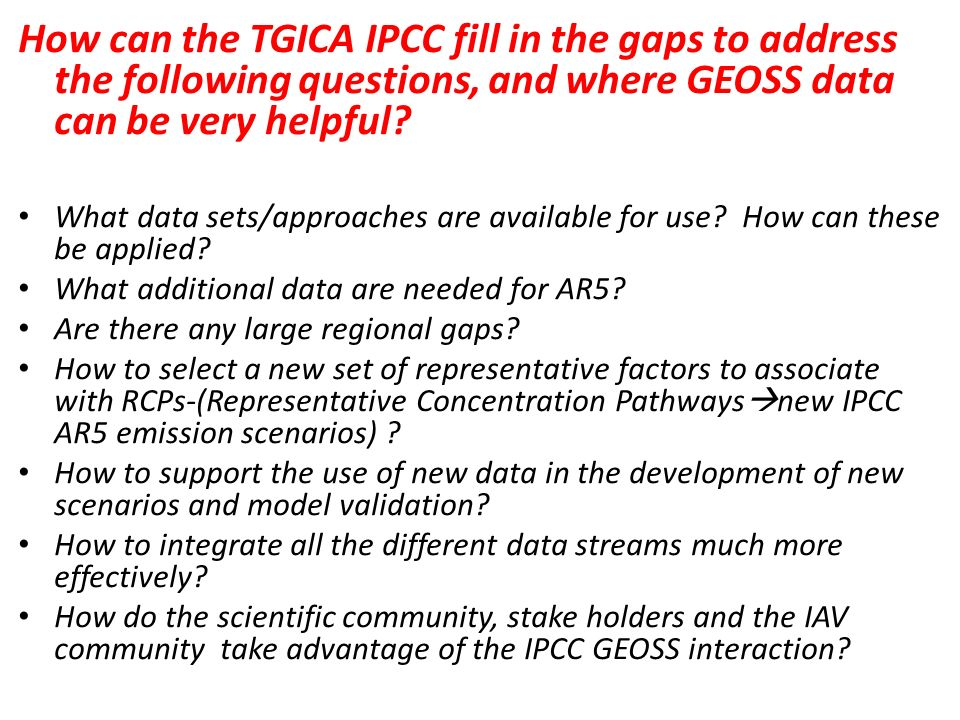 How can the TGICA IPCC fill in the gaps to address the following questions, and where GEOSS data can be very helpful? What data sets/approaches are av