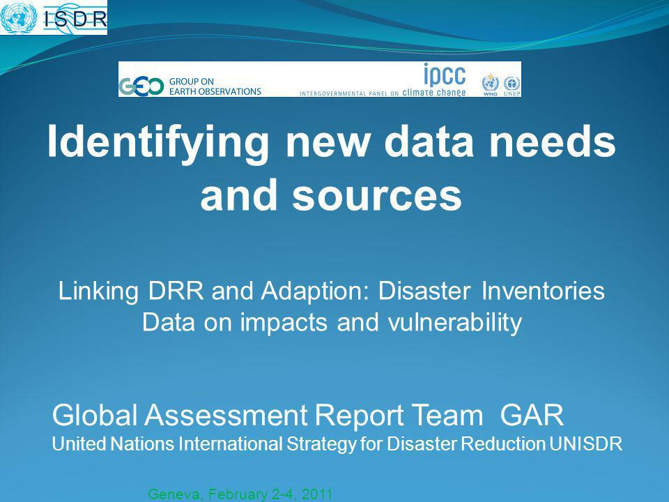 Geneva, February 2-4, 2011 In January 2005, 168 Governments adopted a 10-year plan to make the world safer from natural hazards at the World Conference on Disaster Reduction, held in Kobe, Hyogo, Japan.