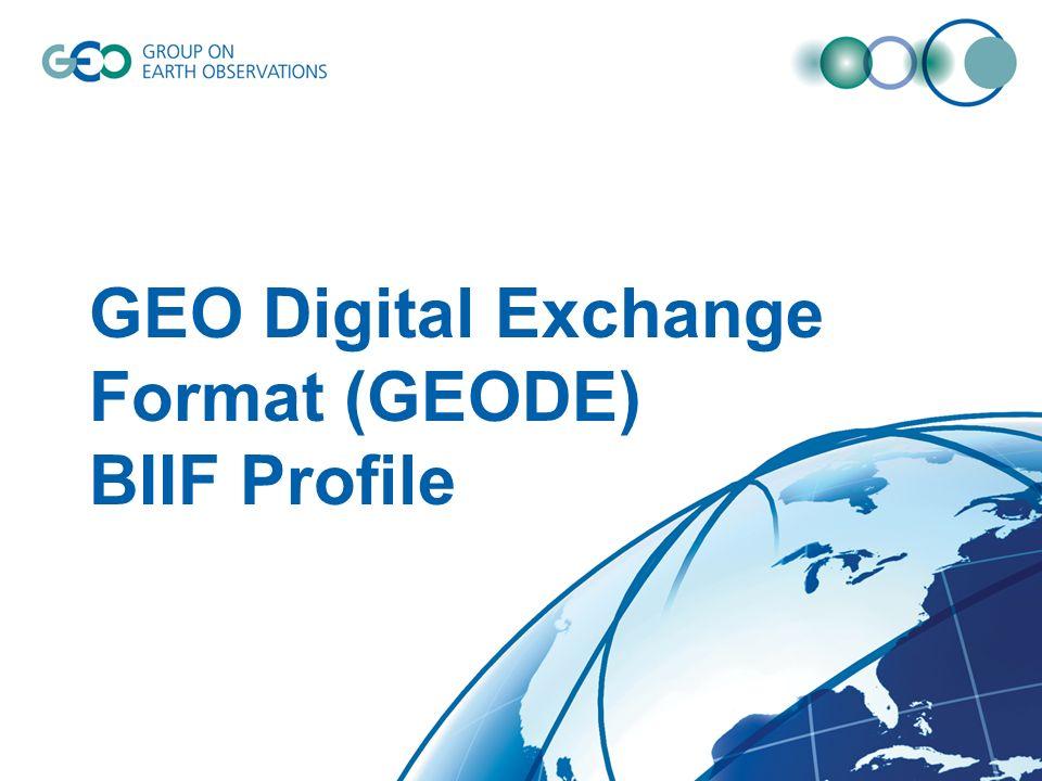 GEO Digital Exchange Format (GEODE) BIIF Profile