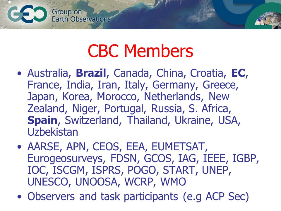 CBC Members Australia, Brazil, Canada, China, Croatia, EC, France, India, Iran, Italy, Germany, Greece, Japan, Korea, Morocco, Netherlands, New Zealan