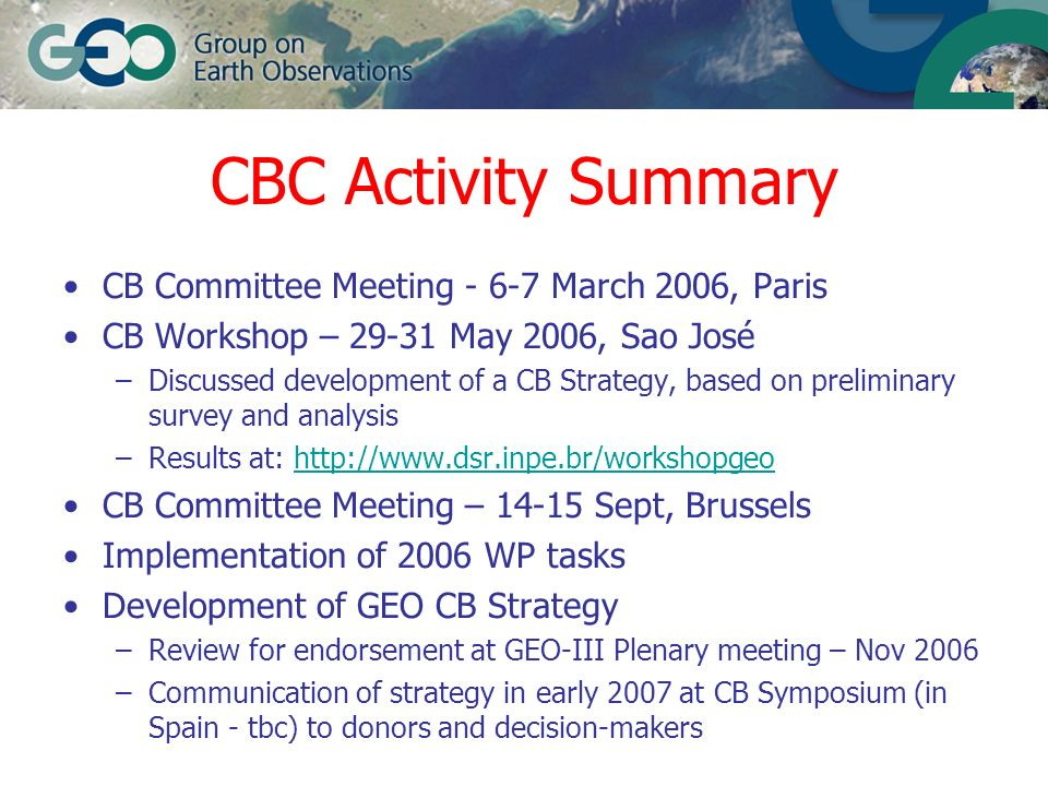 CBC Activity Summary CB Committee Meeting - 6-7 March 2006, Paris CB Workshop – 29-31 May 2006, Sao José –Discussed development of a CB Strategy, base