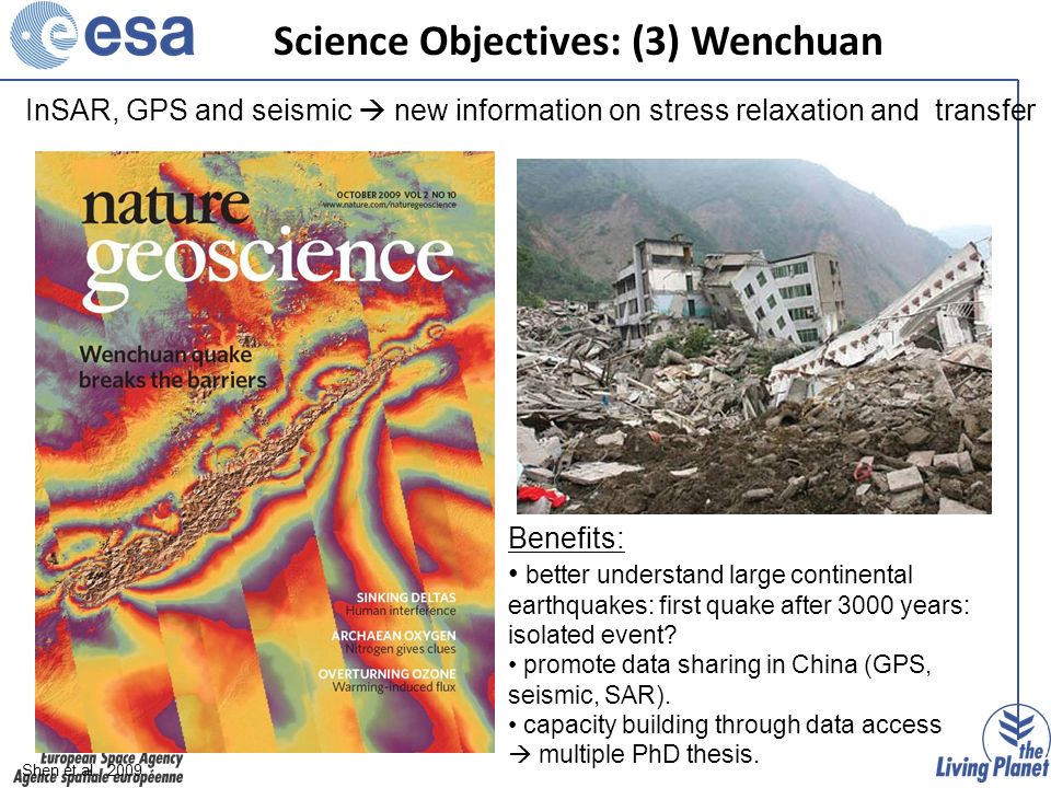 InSAR, GPS and seismic new information on stress relaxation and transfer Benefits: better understand large continental earthquakes: first quake after 3000 years: isolated event.