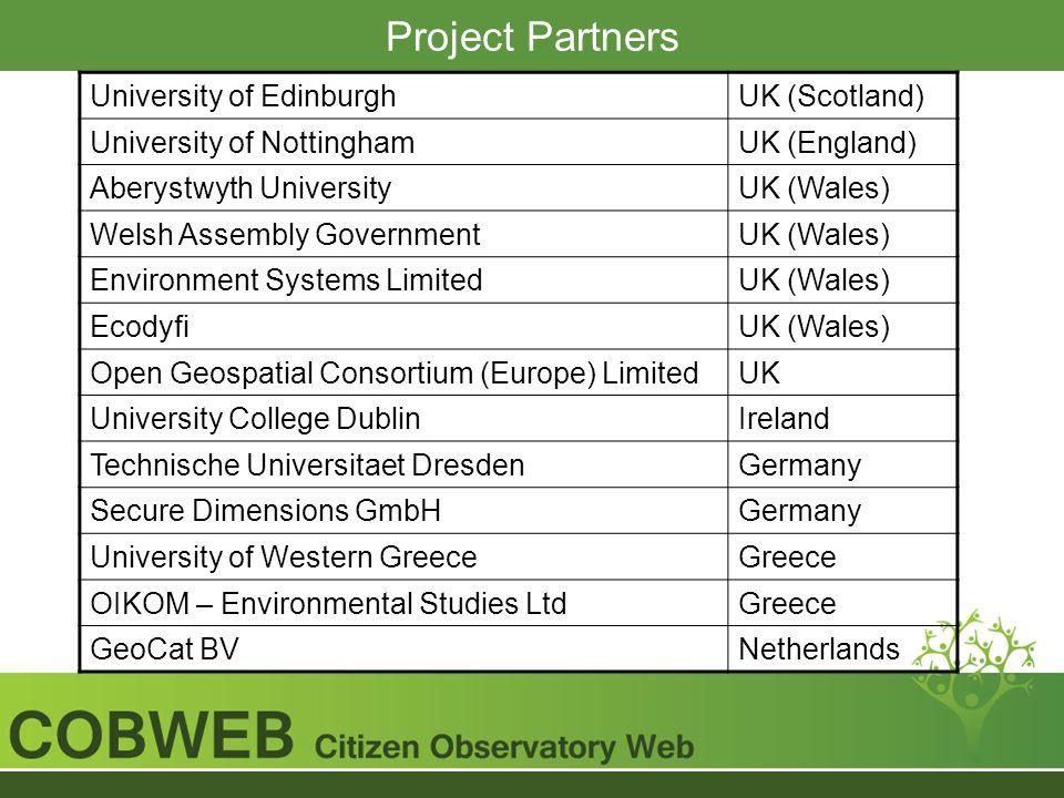 Project Partners University of EdinburghUK (Scotland) University of NottinghamUK (England) Aberystwyth UniversityUK (Wales) Welsh Assembly GovernmentU
