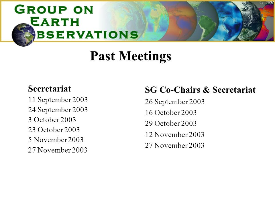 Past Meetings Secretariat 11 September 2003 24 September 2003 3 October 2003 23 October 2003 5 November 2003 27 November 2003 SG Co-Chairs & Secretari