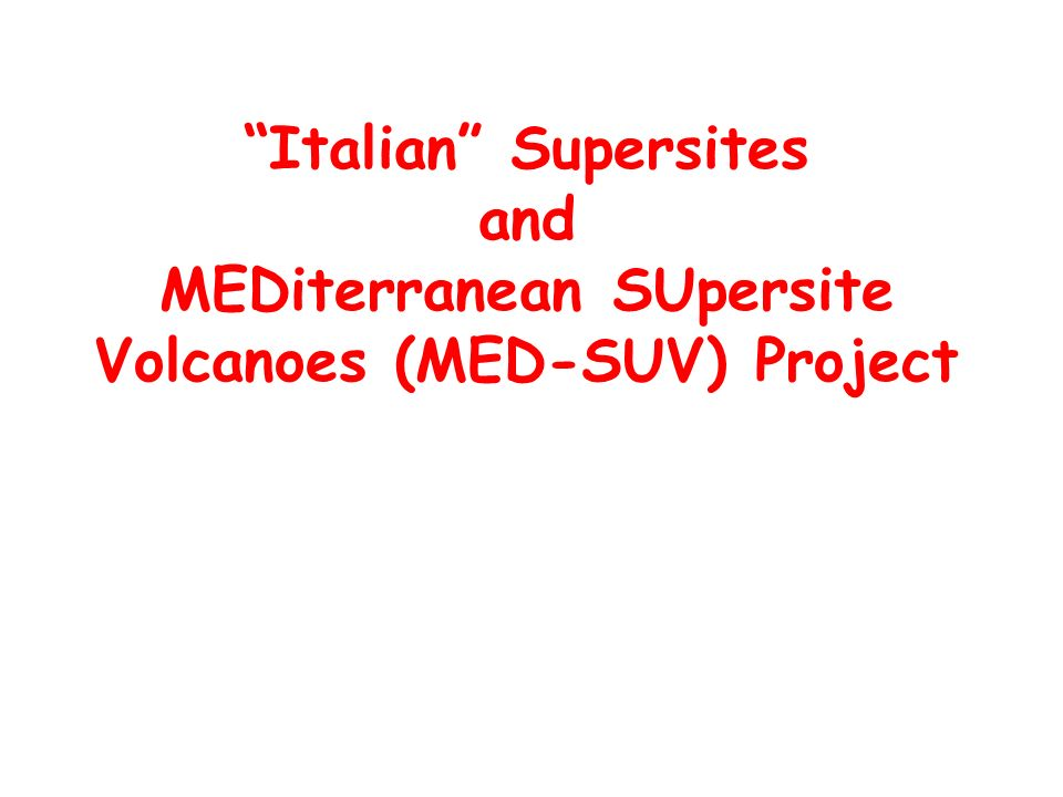 Italian Supersites and MEDiterranean SUpersite Volcanoes (MED-SUV) Project