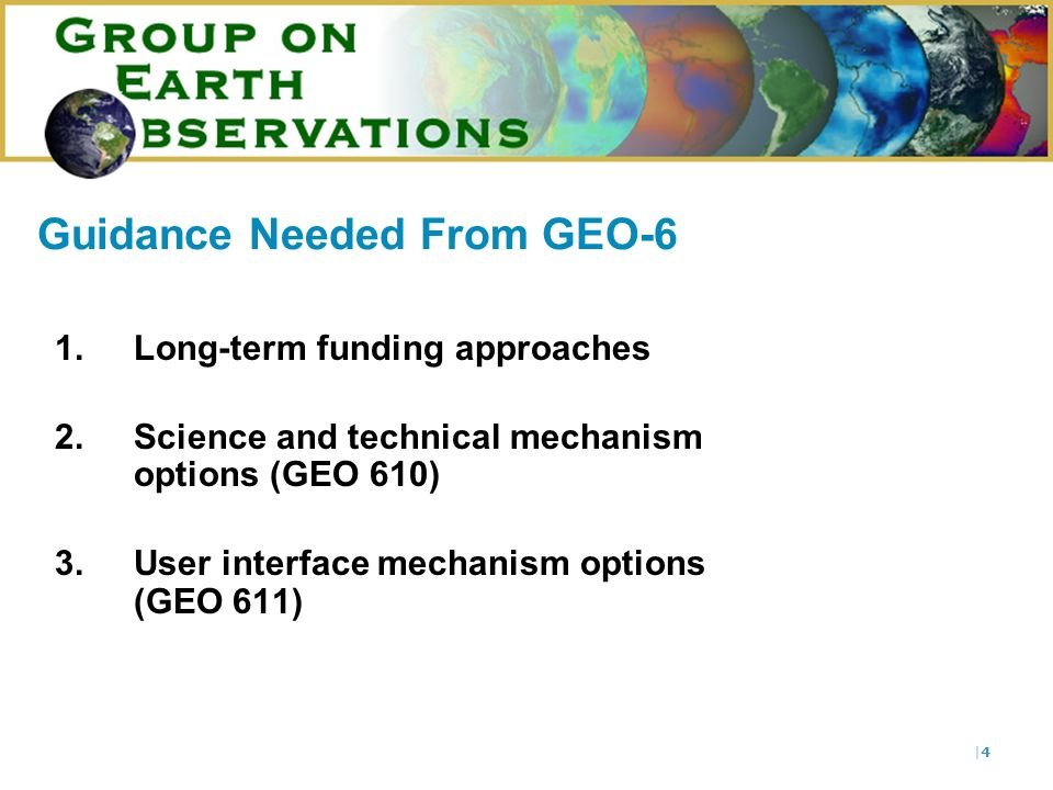  35 Executive Committee Options: Key Decision Sequence (4) vi.Agree or modify the proposed provisional terms of reference (see text of GEO 608)