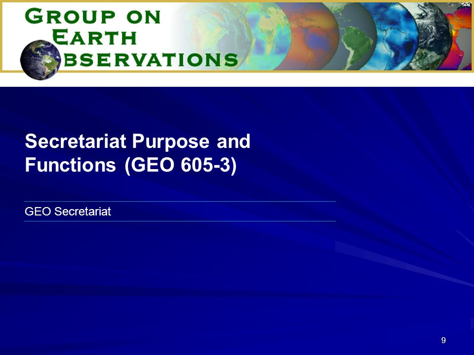 9 GEO Secretariat Secretariat Purpose and Functions (GEO 605-3)