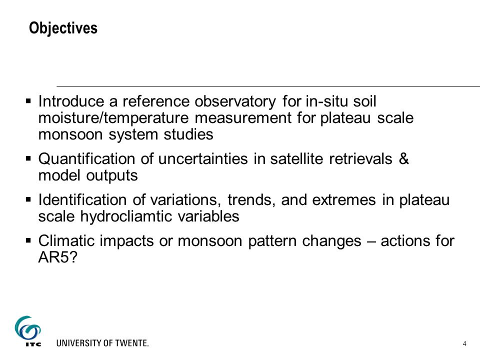 Objectives Introduce a reference observatory for in-situ soil moisture/temperature measurement for plateau scale monsoon system studies Quantification