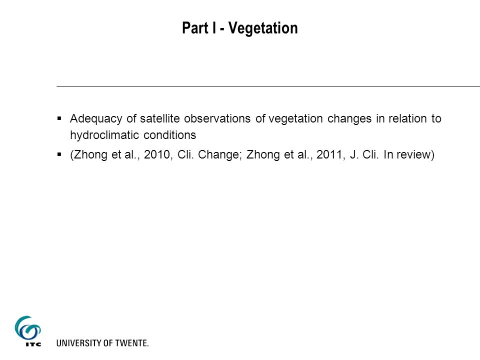 Part I - Vegetation Adequacy of satellite observations of vegetation changes in relation to hydroclimatic conditions (Zhong et al., 2010, Cli. Change;