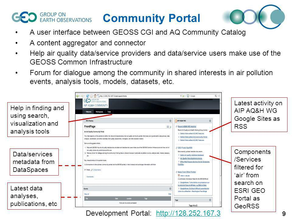 9 Community Portal A user interface between GEOSS CGI and AQ Community Catalog A content aggregator and connector Help air quality data/service provid