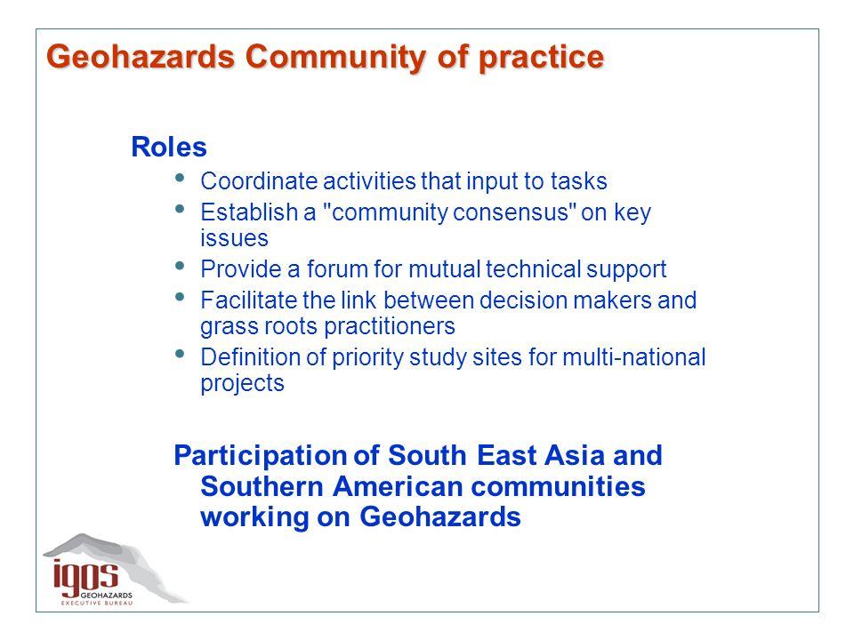 Geohazards Community of practice Roles Coordinate activities that input to tasks Establish a