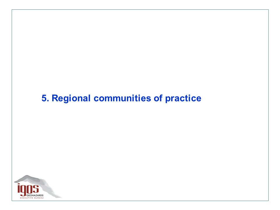 5. Regional communities of practice