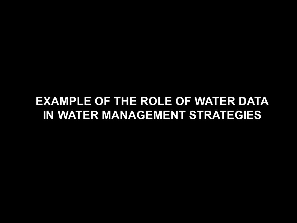 Observations and Assimilation Products ONE ROLE FOR DATA IN THE DECISION PROCESS IN THE WATER SECTOR.