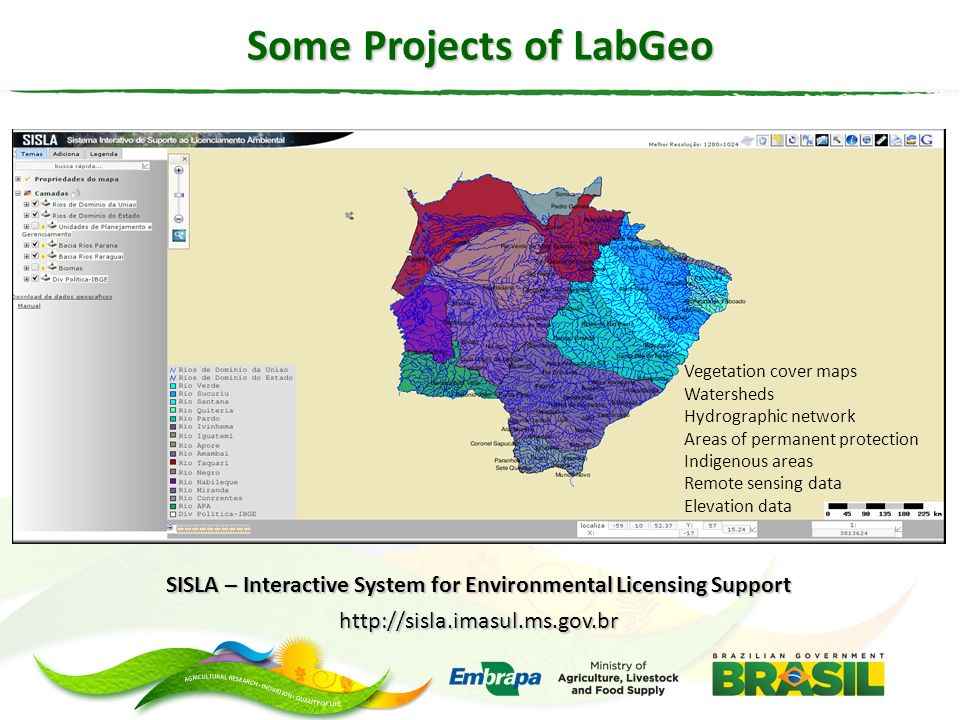 SISLA – Interactive System for Environmental Licensing Support http://sisla.imasul.ms.gov.br Vegetation cover maps Watersheds Hydrographic network Are