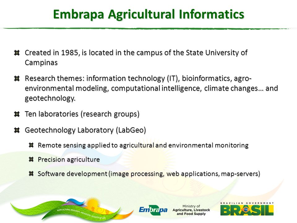 Created in 1985, is located in the campus of the State University of Campinas Research themes: information technology (IT), bioinformatics, agro- envi