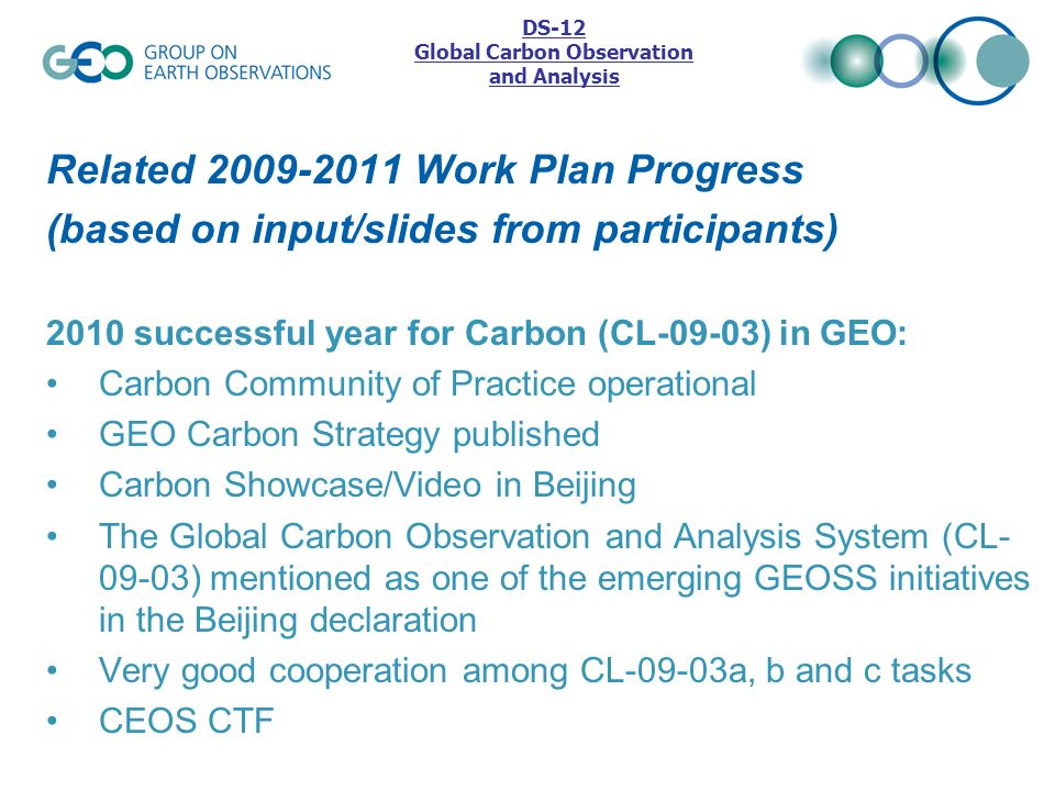 Related 2009-2011 Work Plan Progress (based on input/slides from participants) 2010 successful year for Carbon (CL-09-03) in GEO: Carbon Community of