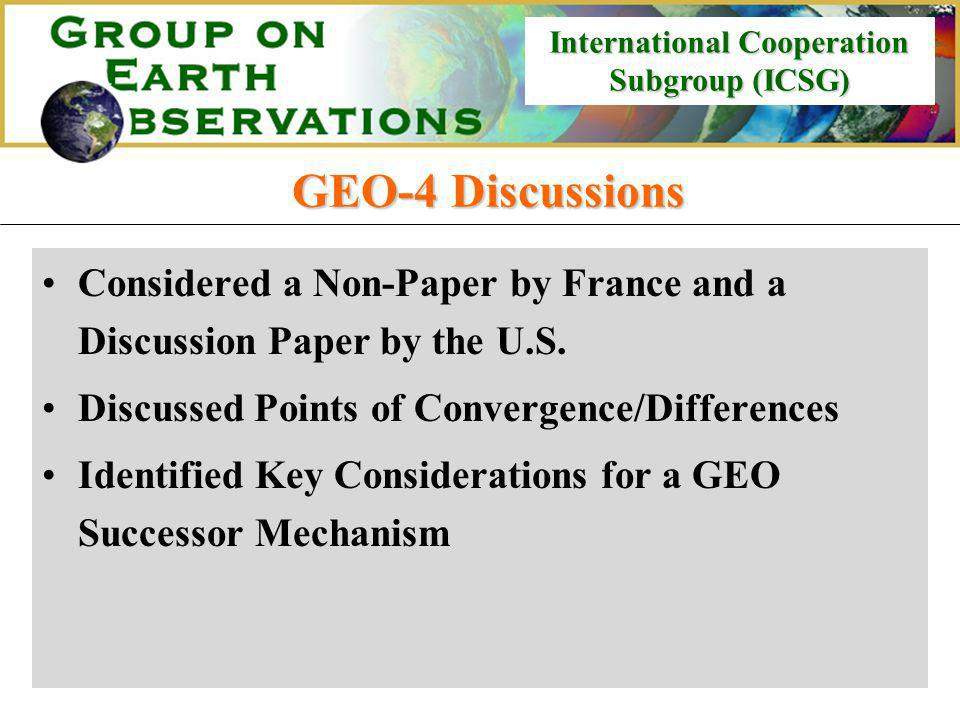 International Cooperation Subgroup (ICSG) International Cooperation Subgroup (ICSG) GEO-4 Discussions Considered a Non-Paper by France and a Discussion Paper by the U.S.