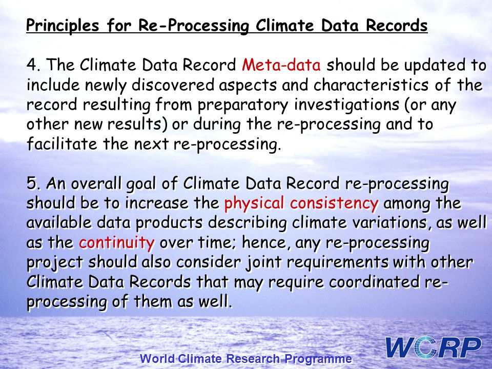 World Climate Research Programme 6 Principles for Re-Processing Climate Data Records 4.