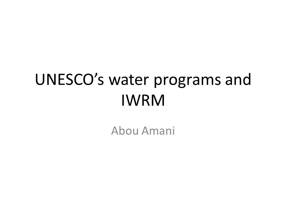 UNESCOs water programs and IWRM Abou Amani