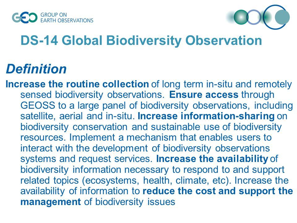 DS-14 Global Biodiversity Observation Definition Increase the routine collection of long term in-situ and remotely sensed biodiversity observations.