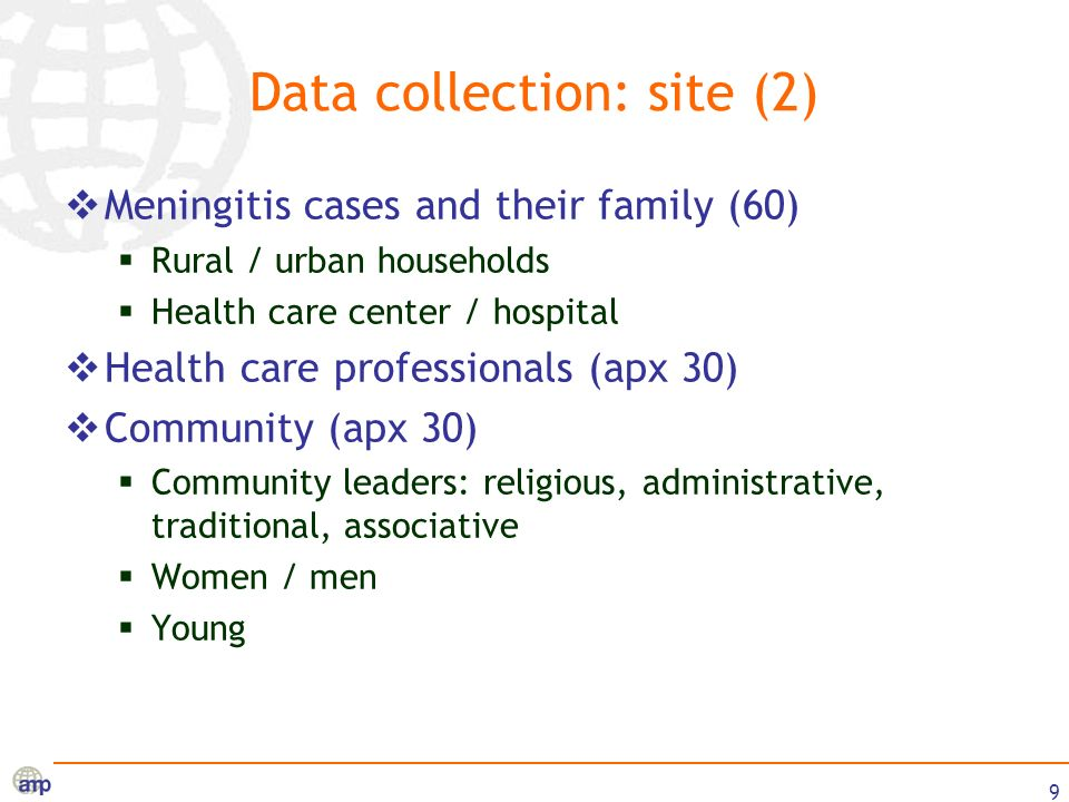10 Data collection (3) Type of data collected Quantitative Budgetary: prices, expenses Material used: quantities Epidemiological Qualitative Organizational Anthropological Data collection methods Analysis of data support (epidemiological, budget, stocks, …) Interviews Observations, Focus Group