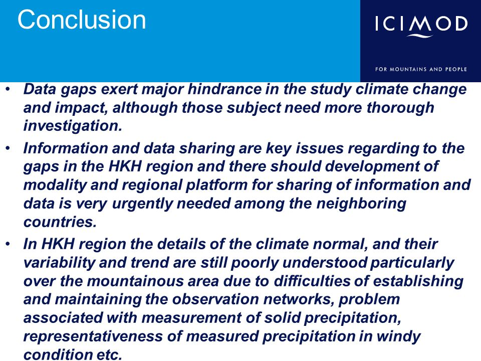 Conclusion Data gaps exert major hindrance in the study climate change and impact, although those subject need more thorough investigation.