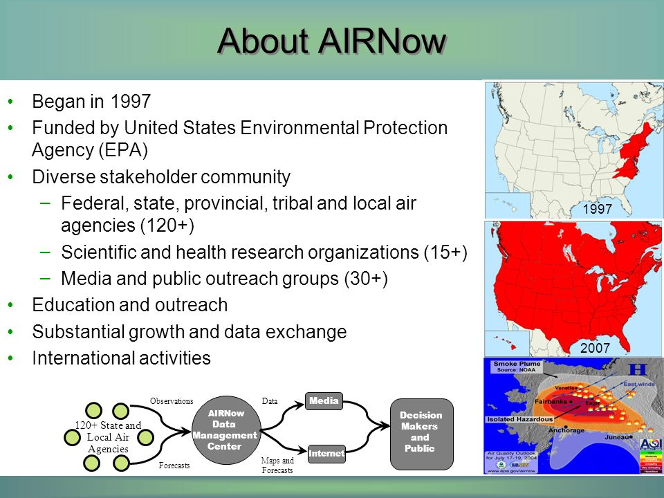 AIRNow Products Real-time, hourly maps and data Forecasts (300+ cities) News stories, e.g.
