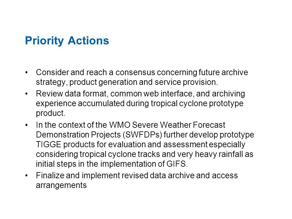 Priority Actions Consider and reach a consensus concerning future archive strategy, product generation and service provision.