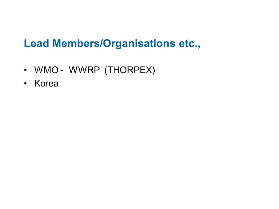 Lead Members/Organisations etc., WMO - WWRP (THORPEX) Korea