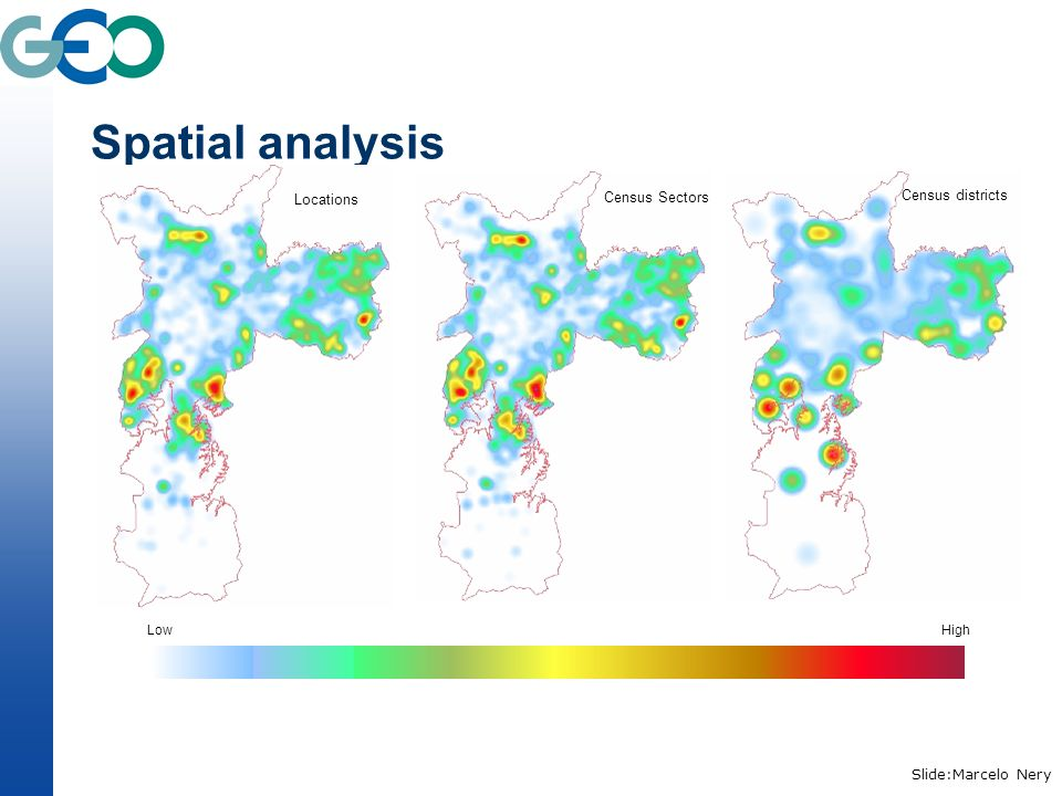 Spatial analysis LowHigh Locations Census Sectors Census districts Slide:Marcelo Nery