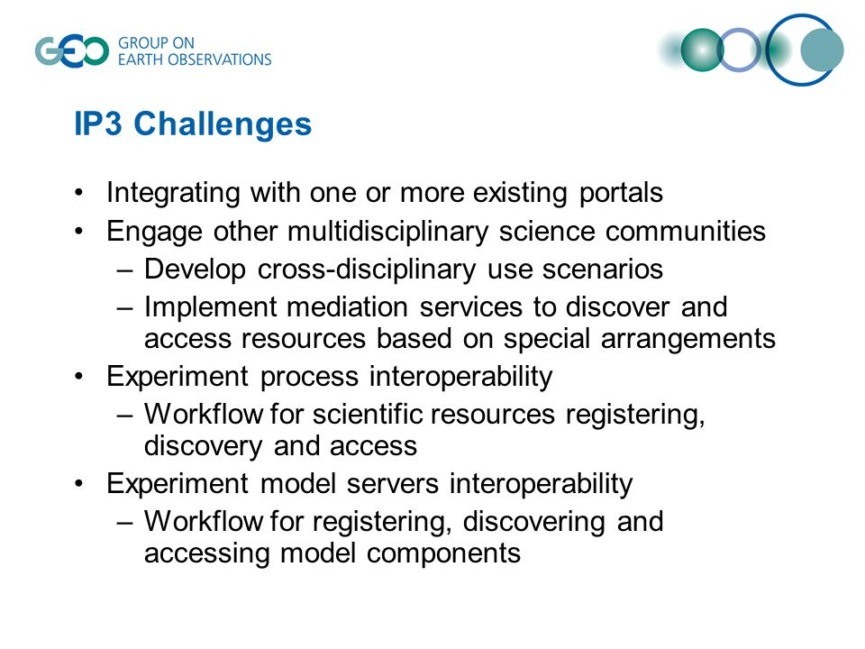 IP3 Challenges Integrating with one or more existing portals Engage other multidisciplinary science communities –Develop cross-disciplinary use scenar