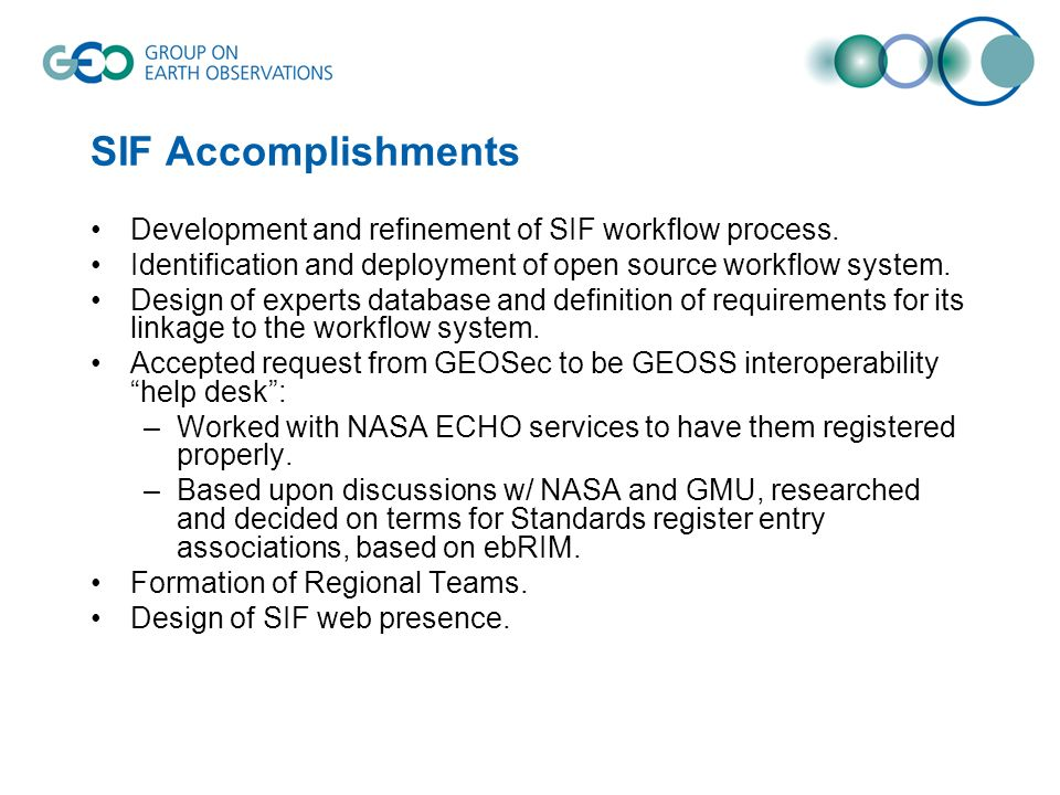 SIF Accomplishments Development and refinement of SIF workflow process. Identification and deployment of open source workflow system. Design of expert