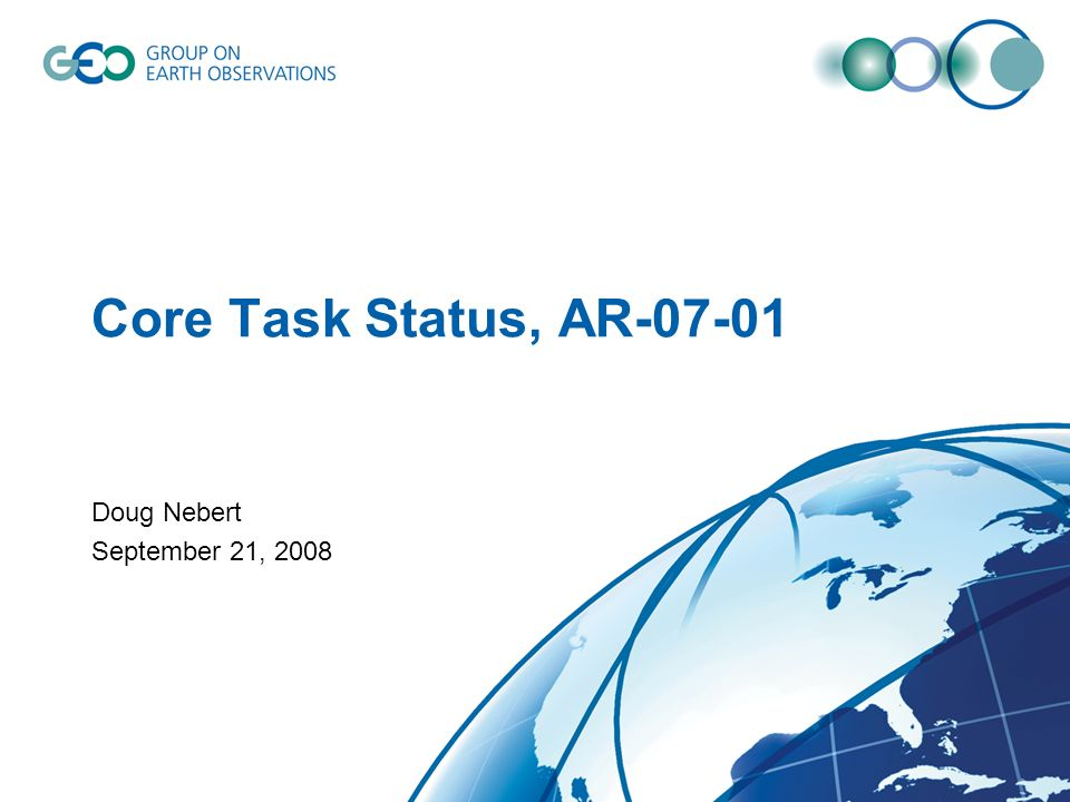 Core Task Status, AR-07-01 Doug Nebert September 21, 2008