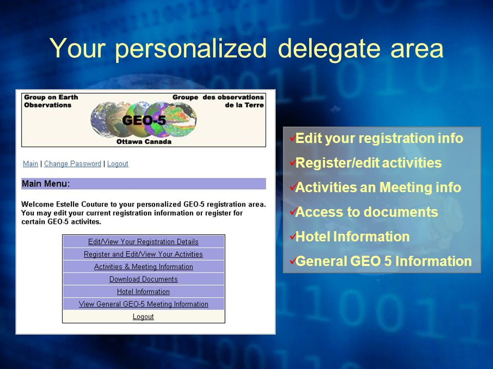 Your personalized delegate area Edit your registration info Register/edit activities Activities an Meeting info Access to documents Hotel Information General GEO 5 Information