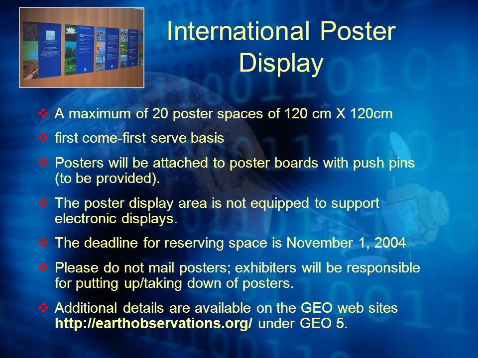 International Poster Display A maximum of 20 poster spaces of 120 cm X 120cm first come-first serve basis Posters will be attached to poster boards with push pins (to be provided).