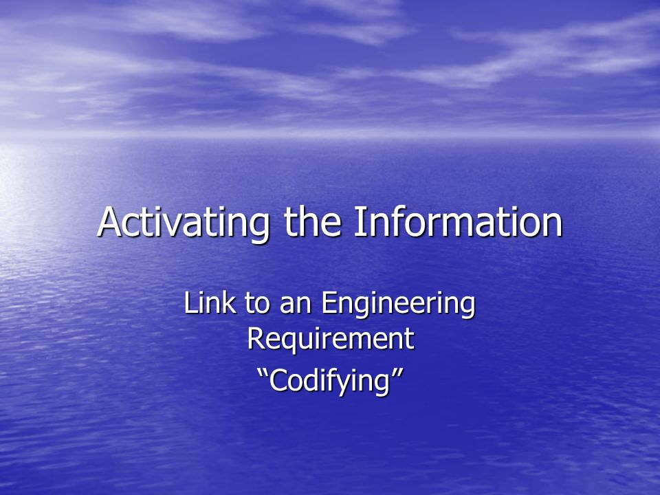 Activating the Information Link to an Engineering Requirement Codifying