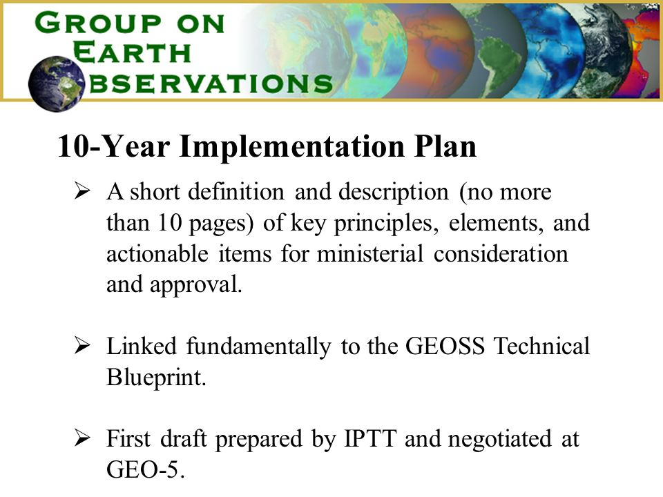 10-Year Implementation Plan A short definition and description (no more than 10 pages) of key principles, elements, and actionable items for ministerial consideration and approval.