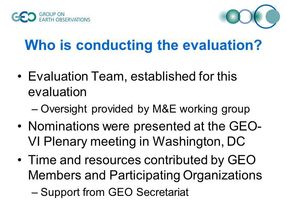 Who is conducting the evaluation.