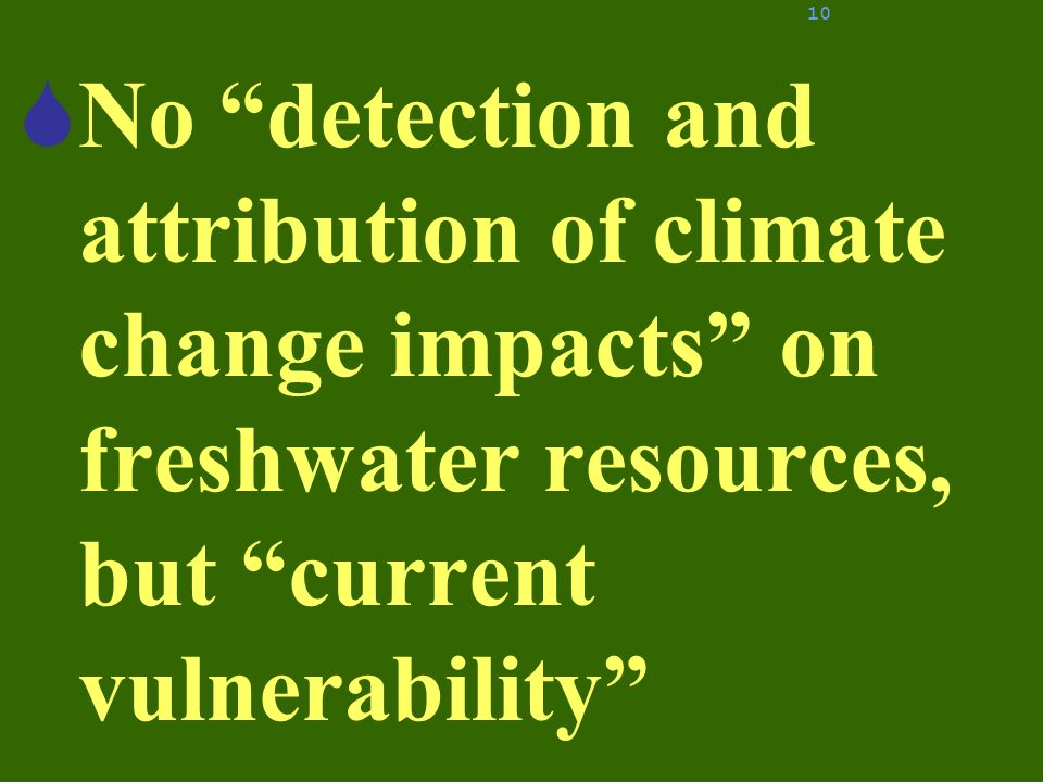 No detection and attribution of climate change impacts on freshwater resources, but current vulnerability 10