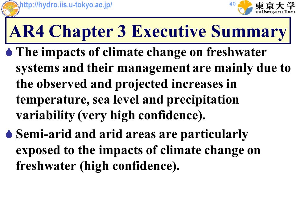 http://hydro.iis.u-tokyo.ac.jp/ AR4 Chapter 3 Executive Summary The impacts of climate change on freshwater systems and their management are mainly du