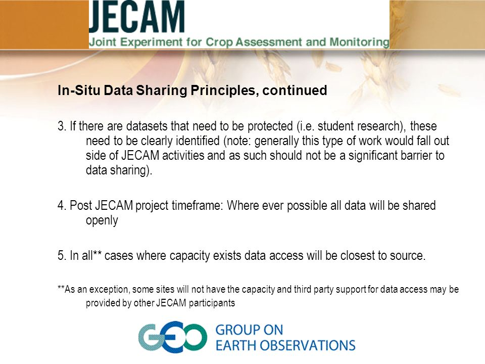 In-Situ Data Sharing Principles, continued 3. If there are datasets that need to be protected (i.e. student research), these need to be clearly identi