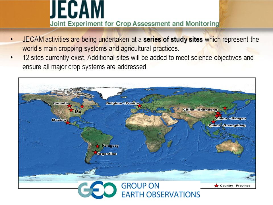 series of study sitesJECAM activities are being undertaken at a series of study sites which represent the worlds main cropping systems and agricultura