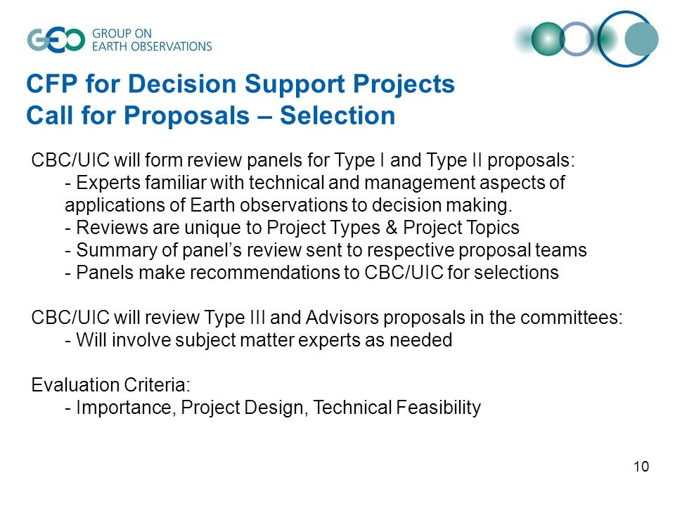 10 CFP for Decision Support Projects Call for Proposals – Selection CBC/UIC will form review panels for Type I and Type II proposals: - Experts famili