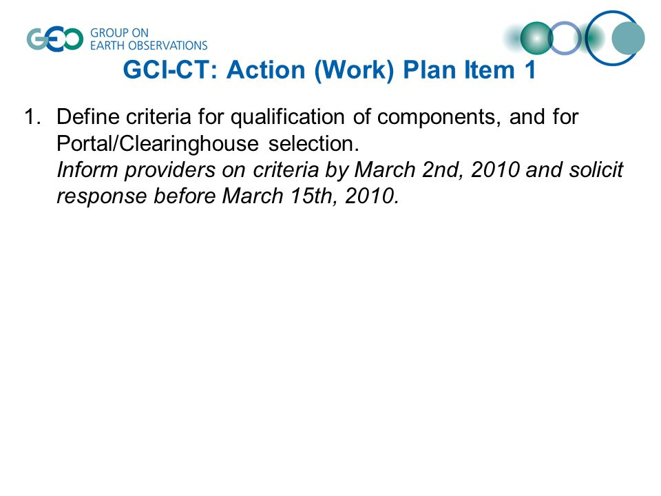 GCI-CT: Action (Work) Plan Item 1 1.Define criteria for qualification of components, and for Portal/Clearinghouse selection.