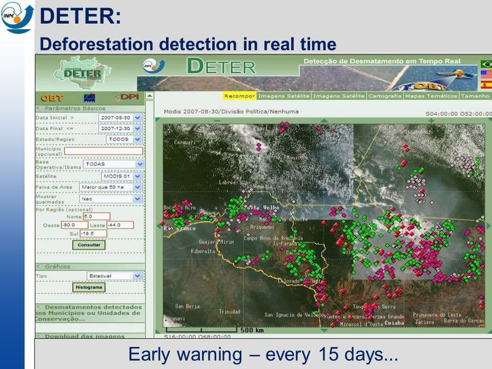 Early warning – every 15 days... DETER: Deforestation detection in real time