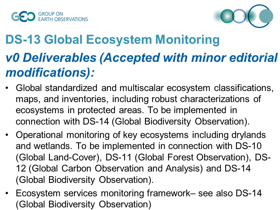DS-13 Global Ecosystem Monitoring v0 Deliverables (Accepted with minor editorial modifications): Global standardized and multiscalar ecosystem classifications, maps, and inventories, including robust characterizations of ecosystems in protected areas.