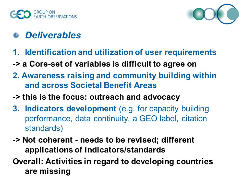 Deliverables 1.Identification and utilization of user requirements -> a Core-set of variables is difficult to agree on 2.
